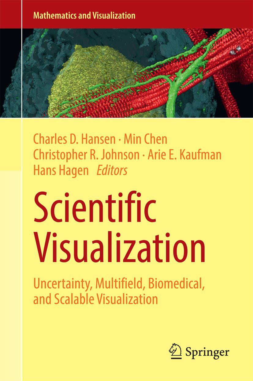 Scientific Visualization: Uncertainty, Multifield, Biomedical, and Scalable Visualization